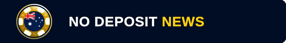 Australian No Deposit Bonus