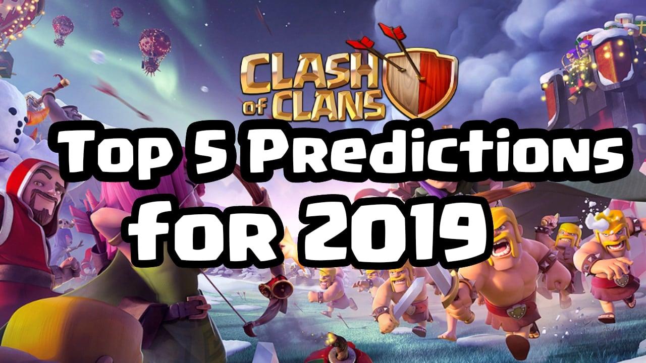 Clash of Clans: Top 5 predictions for 2019 | www clashpedia com